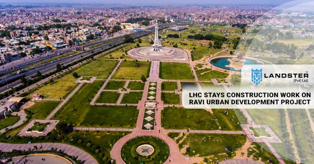 LHC STAYS CONSTRUCTION WORK ON RAVI URBAN DEVELOPMENT PROJECT