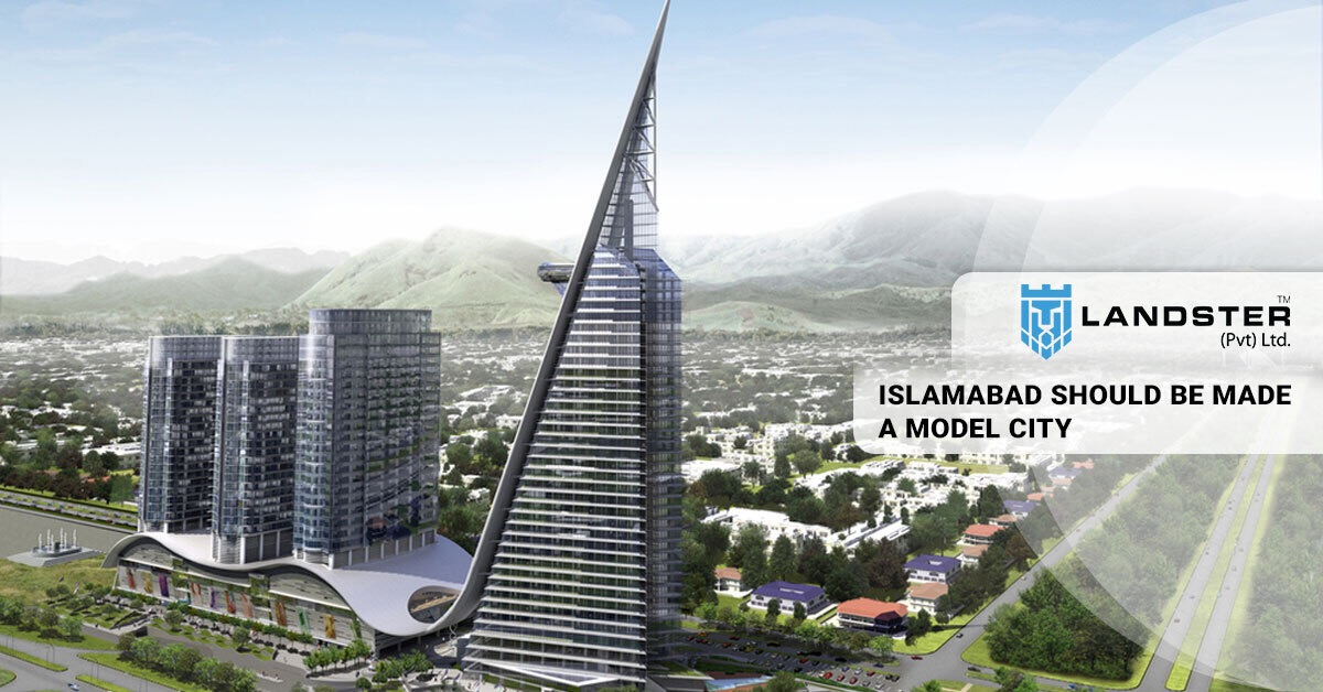 Islmabad to be made a model city