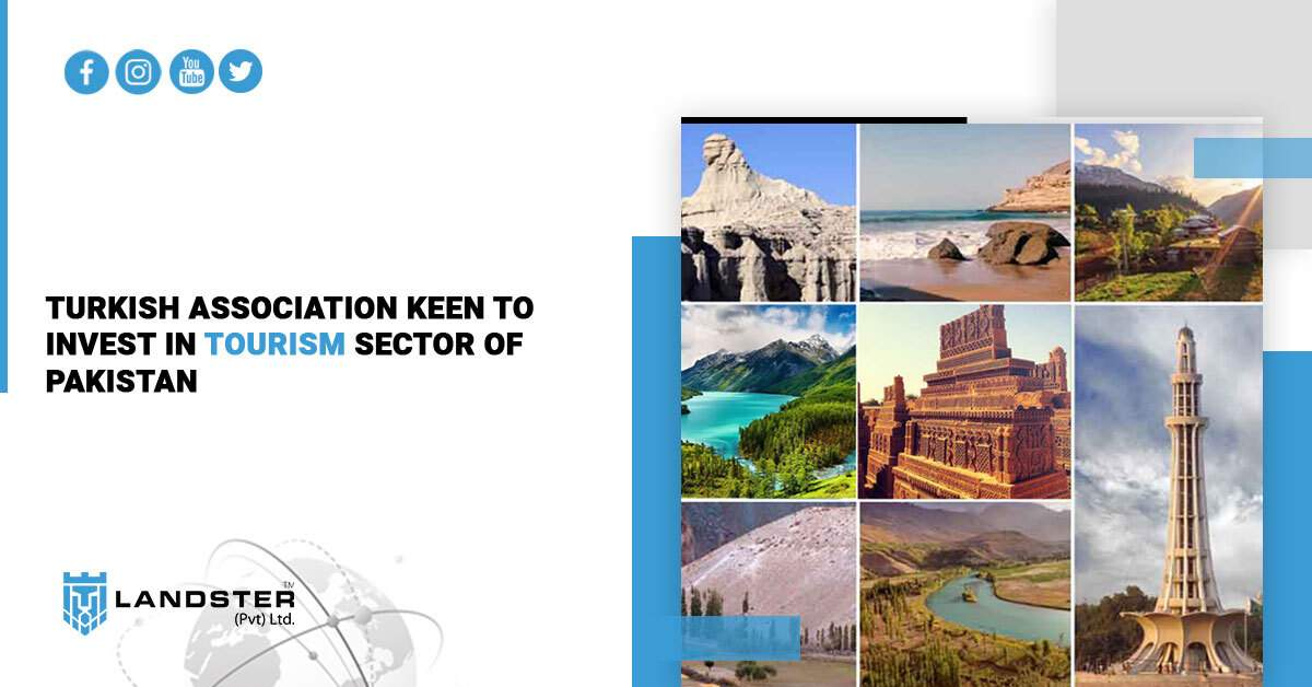 Turkish Association Keen To Invest In Tourism Sector Of Pakistan.