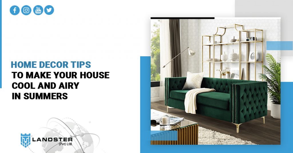 Home decor tips to make your house cool and airy in summers