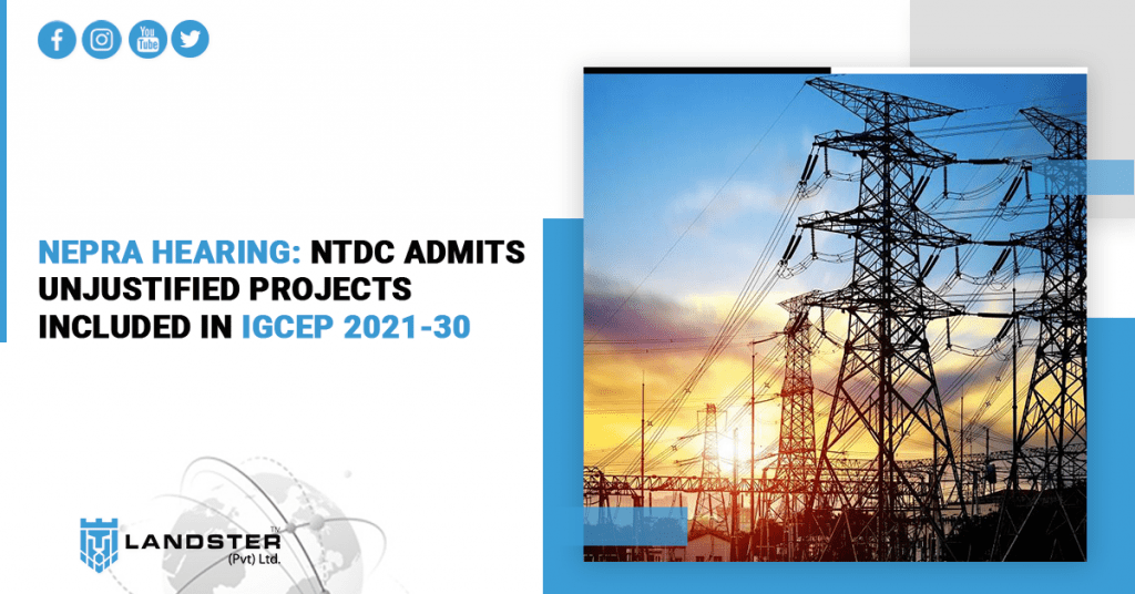 NEPRA hearing: NTDC Admits unjustified projects included in IGCEP 2021-30