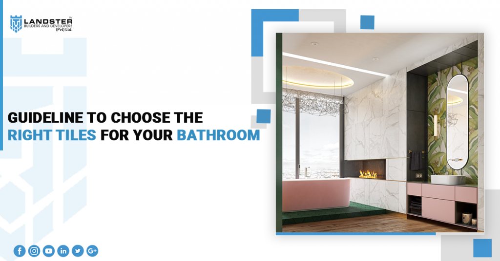 Guideline to Choose the Right Tiles for Your Bathroom